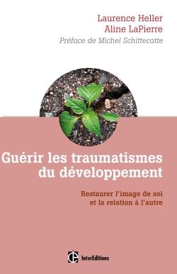 Guérir les traumatismes du développement – Restaurer l'image de soi et la relation à l'autre