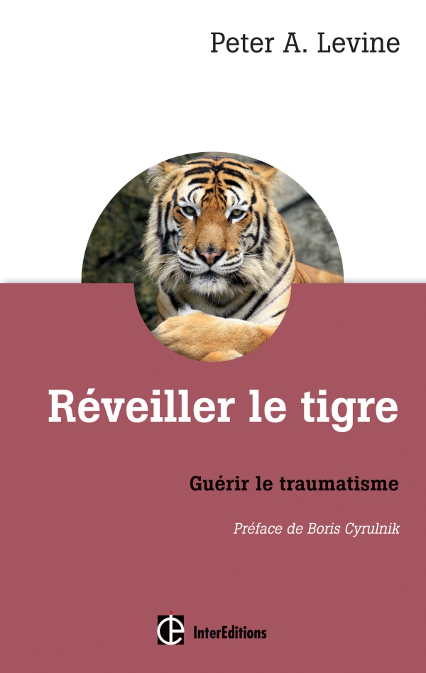 Réveillez le tigre – Guérir le Traumatisme
