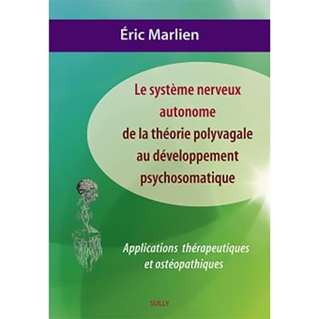 Les éditions Sully viennent de publier en français un livre « Le système nerveux autonome, de la théorie polyvagale au développement psychosomatique » d'Eric Marlien.